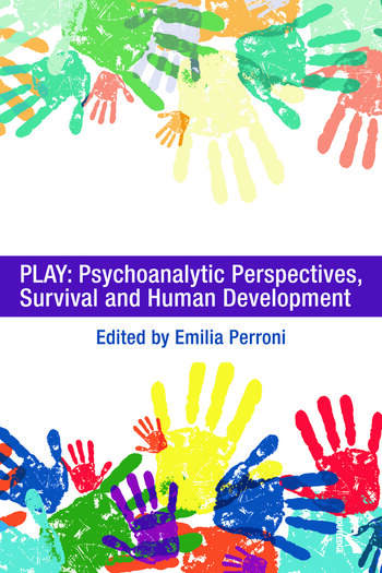 Play: Psychoanalytic Perspectives, Survival and Human Development book cover