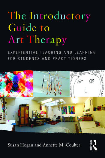The Introductory Guide to Art Therapy Experiential teaching and learning for students and practitioners book cover