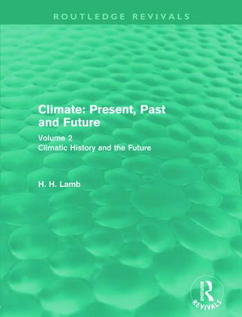 Climate: Present, Past and Future Volume 2: Climatic History and the Future book cover