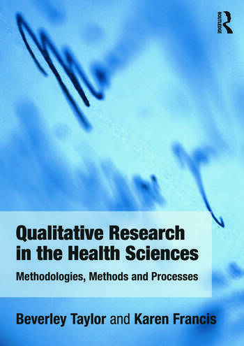 Qualitative Research in the Health Sciences Methodologies, Methods and Processes book cover