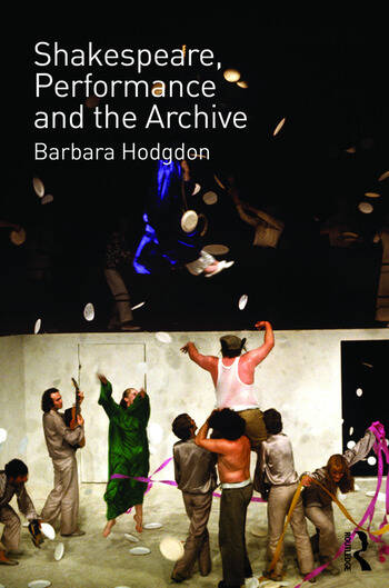 Shakespeare, Performance and the Archive book cover
