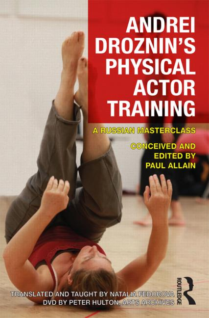 Andrei Droznin's Physical Actor Training A Russian Masterclass book cover
