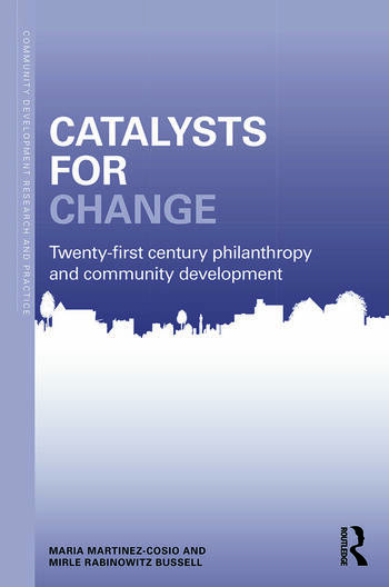 Catalysts for Change 21st Century Philanthropy and Community Development book cover