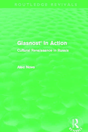 Glasnost in Action (Routledge Revivals) Cultural Renaissance in Russia book cover
