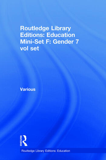 Routledge Library Editions: Education Mini-Set F: Gender 7 vol set book cover