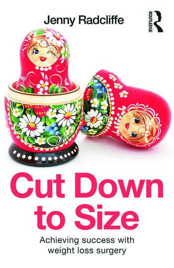 Cut Down to Size Achieving success with weight loss surgery book cover