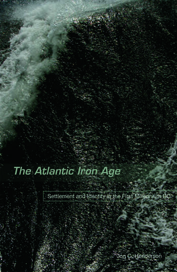The Atlantic Iron Age Settlement and Identity in the First Millennium BC book cover