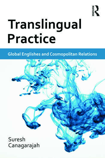 Translingual Practice Global Englishes and Cosmopolitan Relations book cover