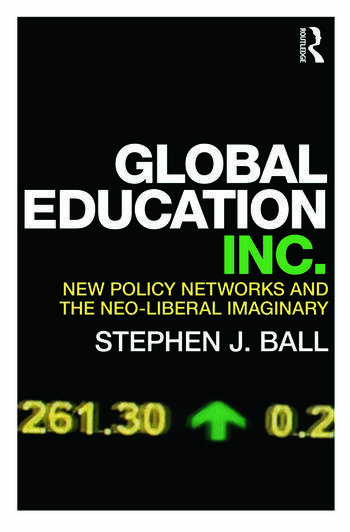 Global Education Inc. New Policy Networks and the Neoliberal Imaginary book cover