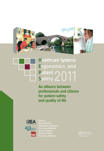 Healthcare Systems Ergonomics and Patient Safety 2011 Proceedings on the International Conference on Healthcare Systems Ergonomics and Patient Safety (HEPS 2011), Oviedo, Spain, June 22-24, 2011 book cover