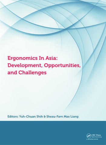 Ergonomics in Asia: Development, Opportunities and Challenges Proceedings of the 2nd East Asian Ergonomics Federation Symposium (EAEFS 2011), National Tsing Hua University, Hsinchu, Taiwan,4 - 8 October 2011 book cover