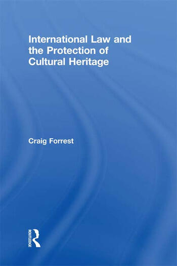 International Law and the Protection of Cultural Heritage book cover
