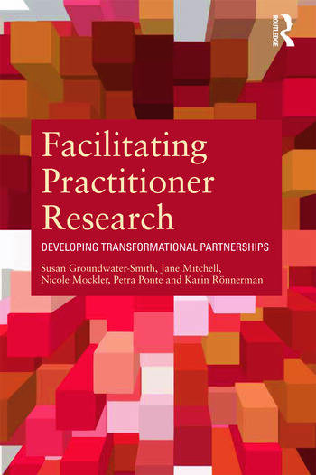 Facilitating Practitioner Research Developing Transformational Partnerships book cover