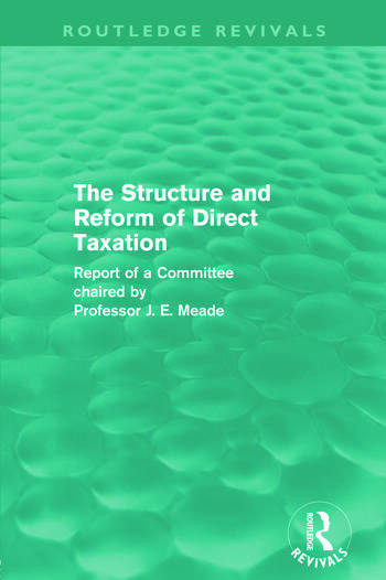 The Structure and Reform of Direct Taxation (Routledge Revivals) book cover