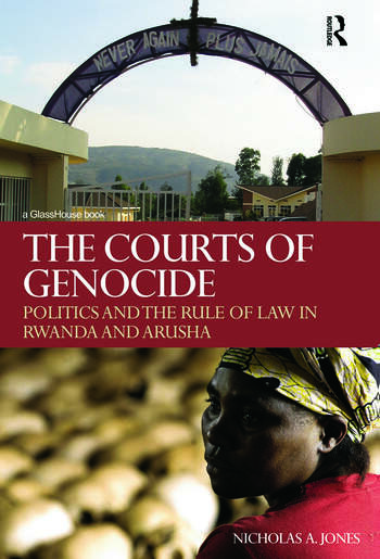 The Courts of Genocide Politics and the Rule of Law in Rwanda and Arusha book cover