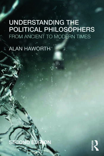 Understanding the Political Philosophers From Ancient to Modern Times book cover