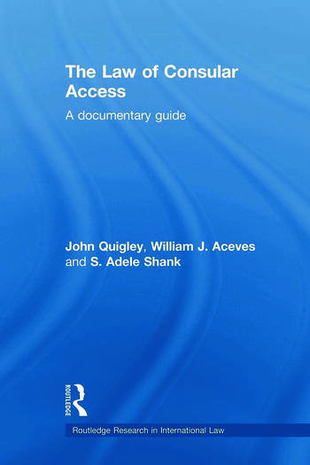 The Law of Consular Access A Documentary Guide book cover