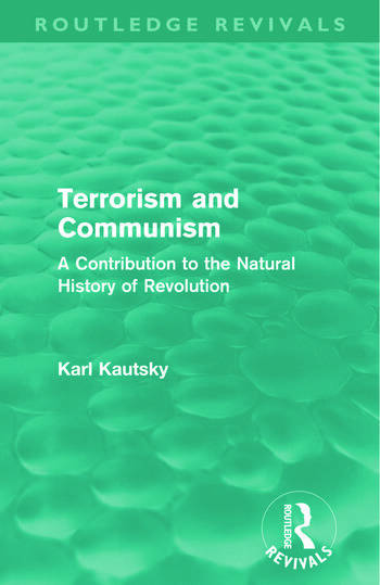 Terrorism and Communism (Routledge Revivals) A Contribution to the Natural History of Revolution book cover