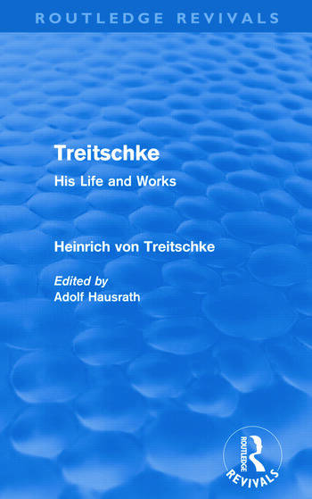 Treitschke: His Life and Works(Routledge Revivals) book cover