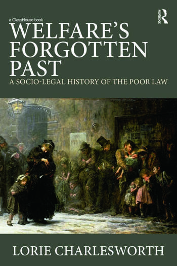 Welfare's Forgotten Past A Socio-Legal History of the Poor Law book cover