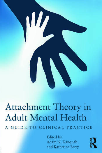 Attachment Theory in Adult Mental Health A guide to clinical practice book cover