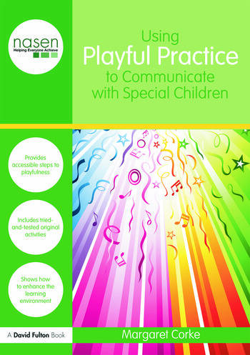 Using Playful Practice to Communicate with Special Children (nasen spotlight)