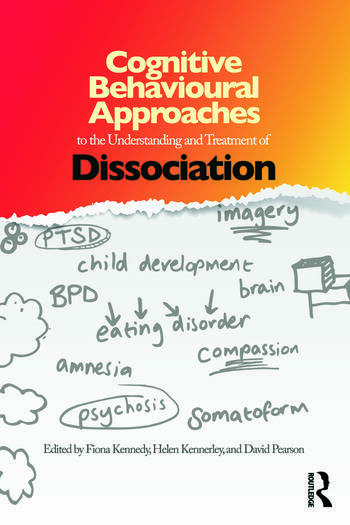 Cognitive Behavioural Approaches to the Understanding and Treatment of Dissociation book cover
