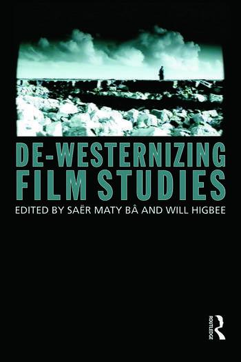 De-Westernizing Film Studies book cover