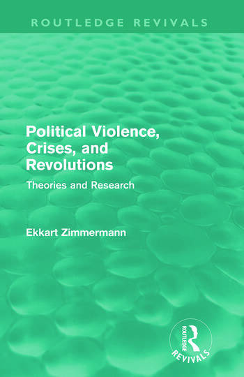 Political Violence, Crises and Revolutions (Routledge Revivals) Theories and Research book cover