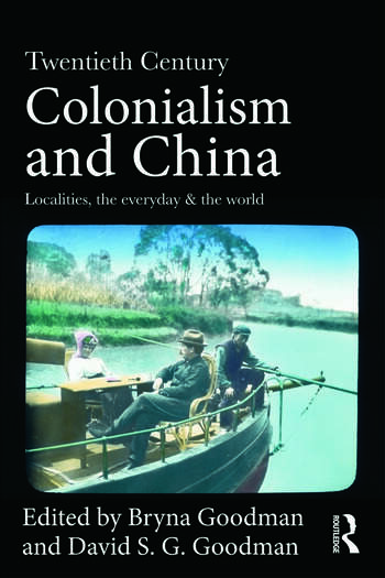 Twentieth Century Colonialism and China Localities, the everyday, and the world book cover