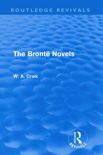 The Brontë Novels (Routledge Revivals) book cover