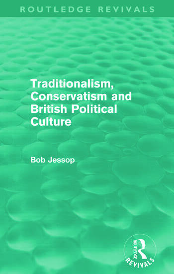 Traditionalism, Conservatism and British Political Culture (Routledge Revivals) book cover