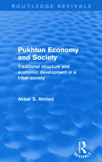 Pukhtun Economy and Society (Routledge Revivals) Traditional Structure and Economic Development in a Tribal Society book cover