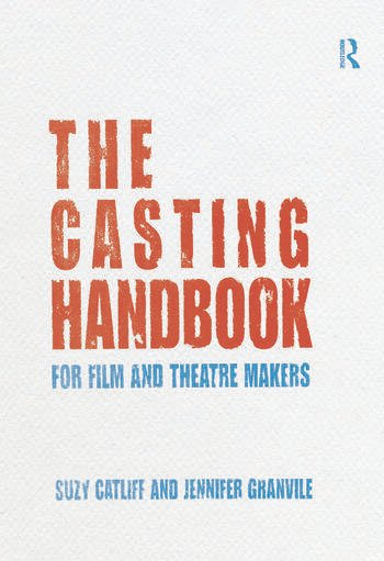 The Casting Handbook For Film and Theatre Makers book cover