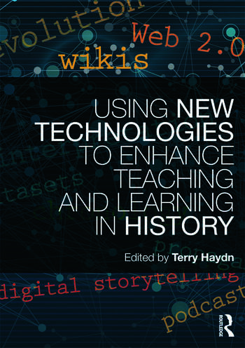Using New Technologies to Enhance Teaching and Learning in History book cover