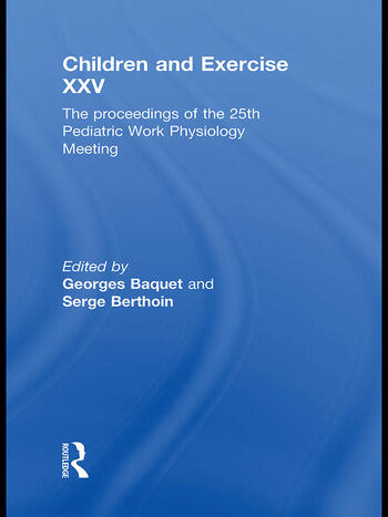Children and Exercise XXV The proceedings of the 25th Pediatric Work Physiology Meeting book cover