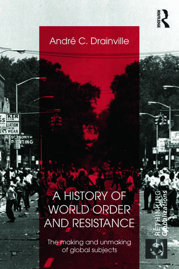 A History of World Order and Resistance The Making and Unmaking of Global Subjects book cover