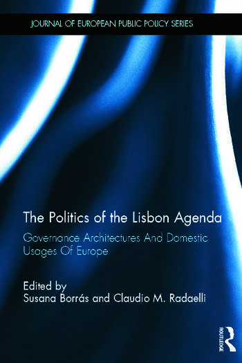 The Politics of the Lisbon Agenda Governance Architectures And Domestic Usages Of Europe book cover