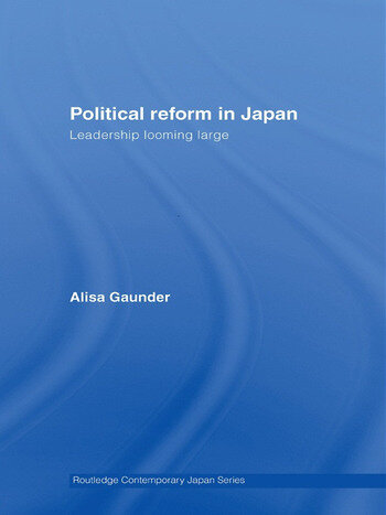 Political Reform in Japan Leadership Looming Large book cover