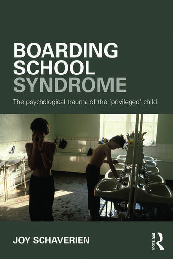 Boarding School Syndrome The psychological trauma of the 'privileged' child book cover