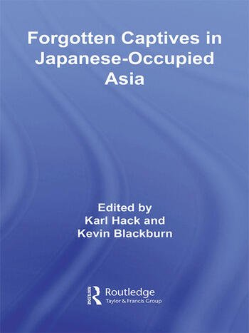 Forgotten Captives in Japanese-Occupied Asia book cover