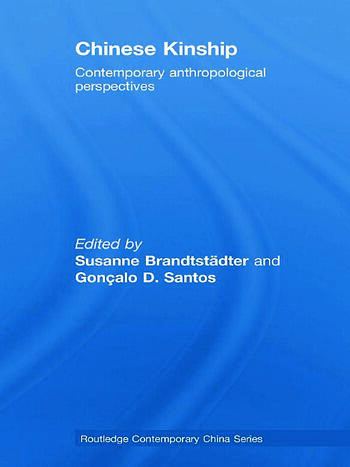 Chinese Kinship Contemporary Anthropological Perspectives book cover