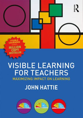 Visible Learning for Teachers Maximizing Impact on Learning book cover