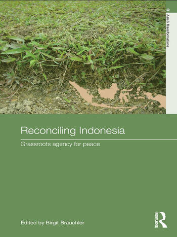 Reconciling Indonesia Grassroots agency for peace book cover