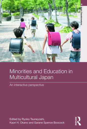 Minorities and Education in Multicultural Japan An Interactive Perspective book cover