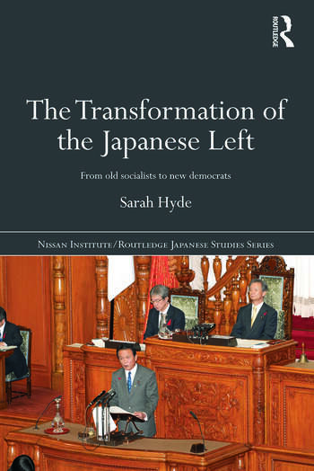 The Transformation of the Japanese Left From Old Socialists to New Democrats book cover