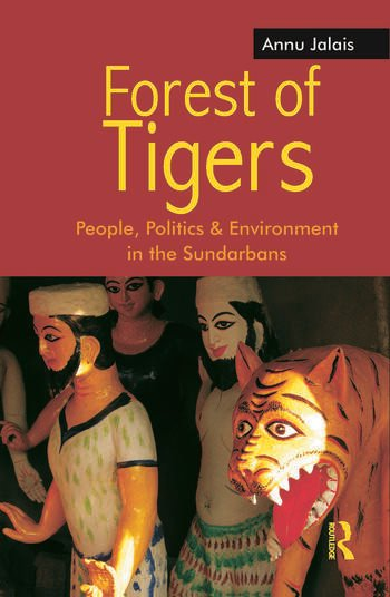 Forest of Tigers People, Politics and Environment in the Sundarbans book cover