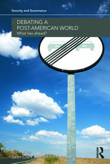 Debating a Post-American World What Lies Ahead? book cover