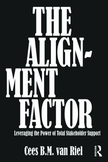 The Alignment Factor Leveraging the Power of Total Stakeholder Support book cover