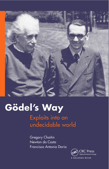 Goedel's Way Exploits into an undecidable world book cover